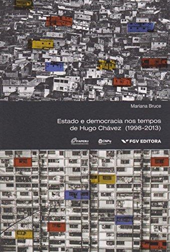 Estado e Democracia nos Tempos de H.C. 1998-2013, livro de Mariana Bruce