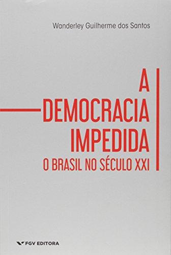 A Democracia Impedida. O Brasil no Século XXI, livro de Wanderley Guilherme dos Santos