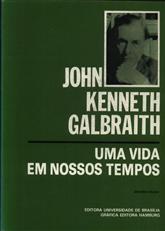 Uma vida em nossos tempos, livro de John Kenneth Galbraith