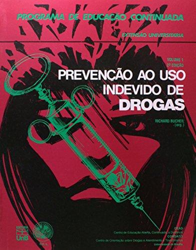 Prevenção ao Uso Indevido de Drogas - Vol.1, livro de Richard Bucher