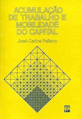 Acumulaçao de Trabalho e Mobilidade do Capital, livro de José Carlos Peliano