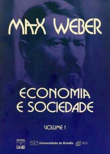 Economia e Sociedade - Vol.1, livro de Max Weber