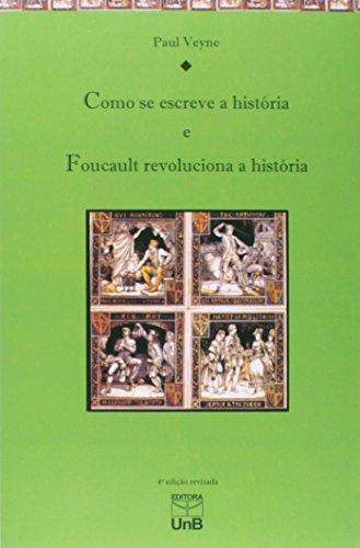 Como se Escreve a História: Foucault Revoluciona a História, livro de Paul Veyne