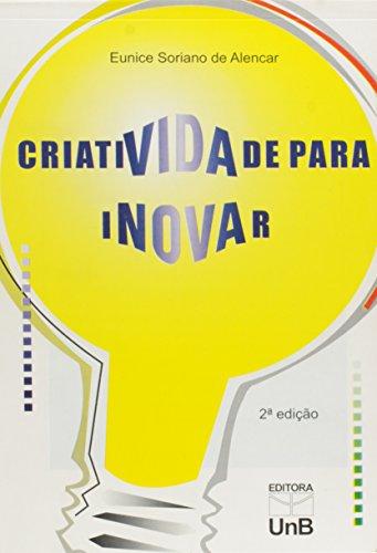 Criatividade Para Inovar, livro de Eunice Maria Lima Soriano de Alencar