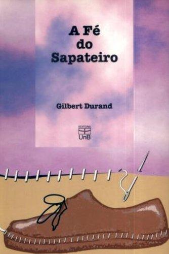 Fé do Sapateiro, A, livro de Gilbert Durand