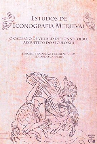 ESTUDOS DE ICONOGRAFIA MEDIEVAL O CADERNO DE VILLARD DE HONNECOUT ARQUITETO, livro de CARREIRA