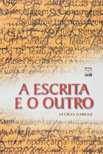 Escrita e o Outro, A: Os Modos de Participação na Construção do Texto, livro de Lucília Garcez