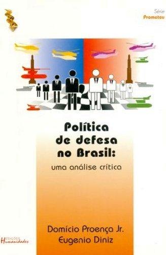 POLITICA DE DEFESA NO BRASIL - UMA ANALISE CRITICA, livro de PROENÇA