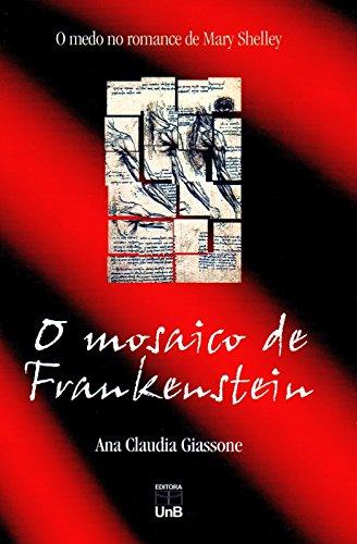 Mosaico de Frankstein, O: O Medo no Romance de Mary Shelley, livro de Ana Cláudia Giassone
