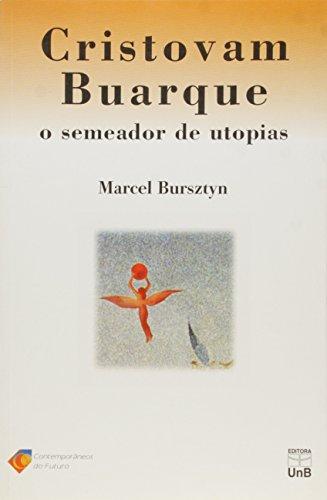 Cristovam Buarque: O Semeador de Utopias, livro de Marcel Bursztyn