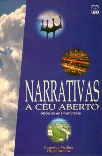 Narrativas a Céu Aberto: Modos de Ver e Viver Brasília, livro de Cremilda Medina