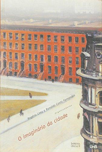 Imaginário e a Cidade, O, livro de Rogério Lima , Ronaldo Costa Fernandes