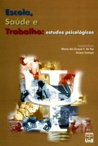 Escola, Saúde E Trabalho: Estudos Psicológicos, livro de Maria das Graças T. da Paz