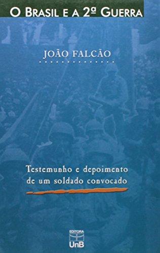 Brasil e a 2ª Guerra Mundial, O, livro de João Falção