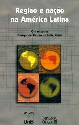 Região e Nação na América Latina, livro de George de Cerqueira Leite Zarur