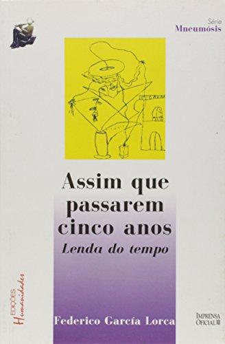 Assim Que Passarem 5 Anos : lenda do tempo (Coleção Federico Garcia Lorca), livro de Federico Garcia Lorca , Marcus Mota