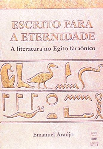 ESCRITO PARA ETERNIDADE - A LITERATURA NO EGITO FARAONICO, livro de Emanuel Araújo
