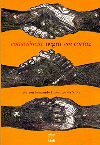 Consciência Negra em Cartaz, A, livro de Nelson Fernando Inocencio da Silva