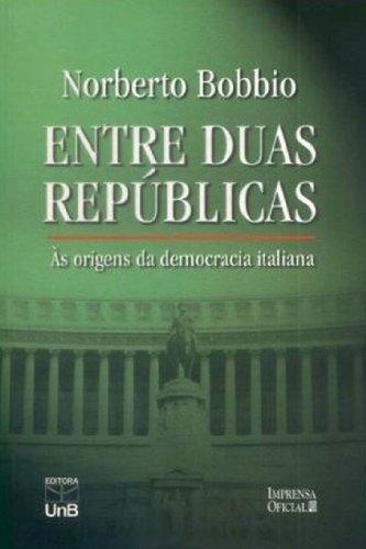 Entre Duas Repúblicas: As Origens da Democracia Italiana, livro de Norberto Bobbio