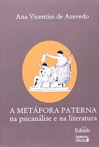 Metáfora Paterna na Psicanálise e na Literatura, A, livro de Ana Vicentini de Azevedo