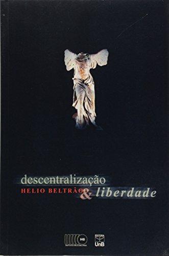 Descentralização e Liberdade, livro de Helio Beltrão