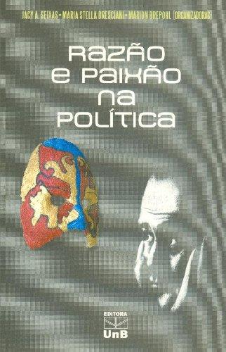 Razão e Paixão na Política, livro de Jacy A. Seixas