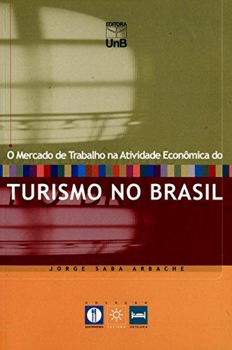 O Mercado De Trabalho Na Atividade Econômica Do Turismo No Brasil, livro de Jorge Saba Arbache