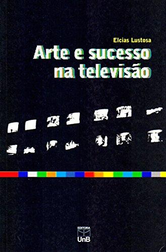 ARTE E SUCESSO NA TELEVISAO, livro de LUSTOSA,ELCIAS