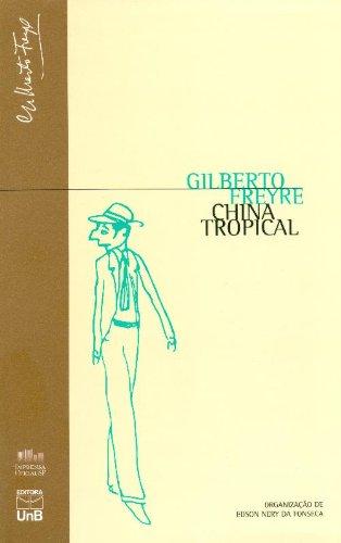 China Tropical (Série Gilberto Freire), livro de FREYRE, Gilberto, FONSECA, Edson Nery da (organização)