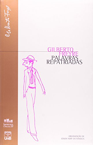 Palavras Repatriadas (Série Gilberto Freire), livro de FREYRE, Gilberto , FONSECA, Edson Nery da (organização)