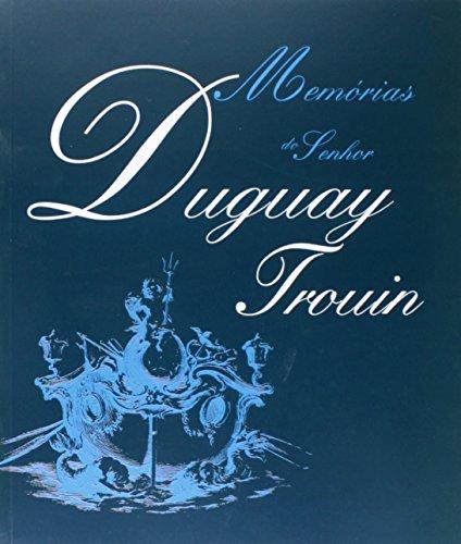 Memórias do Senhor Duguay Trouin, livro de René Duguay-Trouin