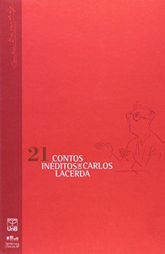 Vinte e Um (21) Contos Inéditos de Carlos Lacerda, livro de Carlos Lacerda, Túlio Vieira da Costa (organização)