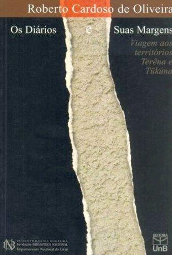 Diários E Suas Margens Viagens Aos Territórios Terena e Tukuna, Os, livro de Roberto Cardoso de Oliveira