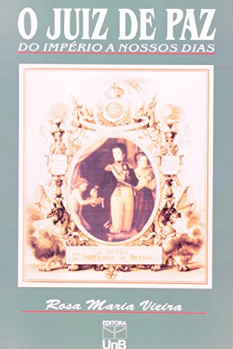 Juiz de Paz, do Imperio a Nossos Dias, livro de Rosa Maria Vieira