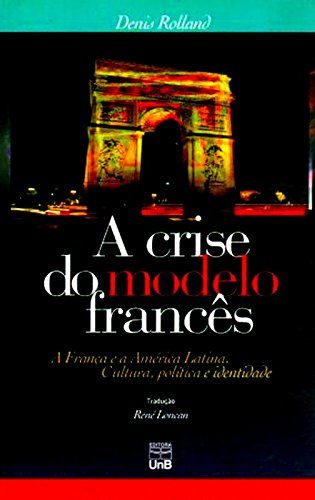 CRISE DO MODELO FRANCES, A, livro de ROLLAND