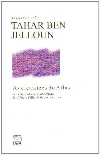 Cicatrizes do Atlas, As - Coleção Poetas do Mundo, livro de Tahar Ben Jelloun