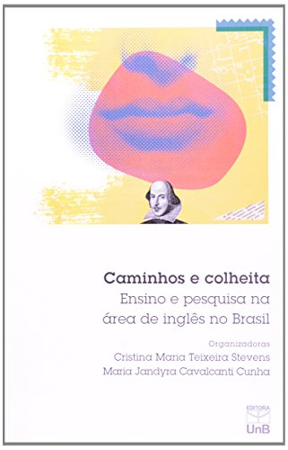 Caminhos e Colheitas: Ensino e Pesquisa na Área de Inglês no Brasil, livro de Cristina Maria Teixeira Stevens