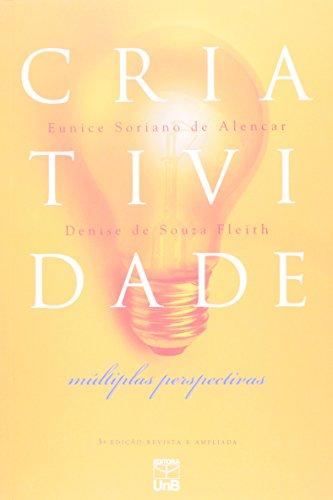 Criatividade: Multiplas Perspectiva, livro de Eunice M. L. Soriano de Alencar