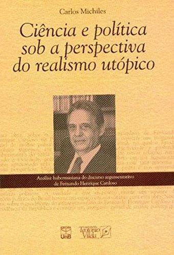 Ciência e Política Sob a Perspectiva do Realismo Utópico, livro de Carlos Michiles