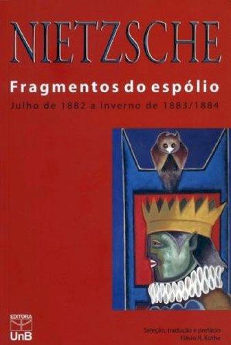 Fragmentos do espólio: julho de 1882 a inverno de 1883/1884, livro de Friedrich Nietzsche