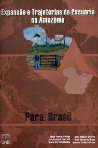 EXPANSAO E TRAJETORIAS DA PECUARIA NA AMAZONIA, livro de TOURRAND, JEAN-FRANC