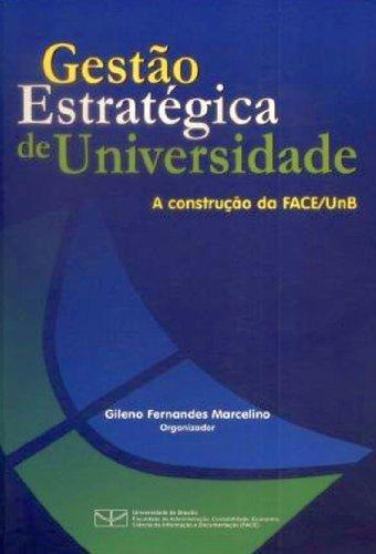 Gestão Estratégica de Universidade: Construção da Face-unb, livro de Gilane Fernandes Marcelino