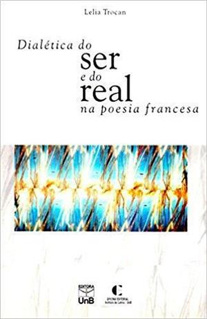 Dialética do Ser e do Real na Poesia Francesa, livro de TROCAN