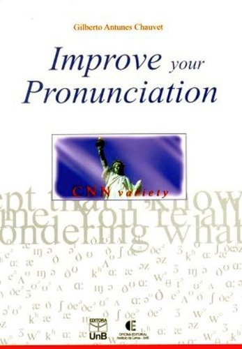 IMPROVE YOUR PRONUNCIATION: CNN VARIETY, livro de CHAUVET