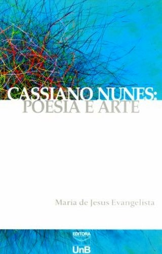 CASSIANO NUNES: POESIA E ARTE, livro de Cleonder Evangelista