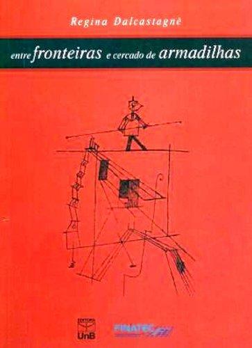 Entre Fronteiras e Cercado de Armadilhas, livro de Regina Dalcastagné