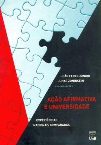 ACAO AFIRMATIVA E UNIVERSIDADE - EXPERIENCIAS NACIONAIS COMPARADAS, livro de João Feres Júnior