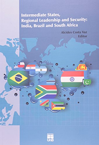 INTERMEDIATE STATES, REGIONAL LEADERSHIP AND SECURITY: INDIA, BRAZIL AND SO, livro de Clara Marineli Silveira Luiz Vaz
