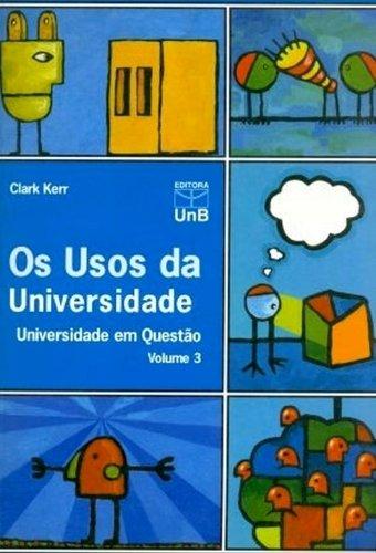 Usos da Universidade, Os: Universidade em Questão - Vol.3, livro de Clark Kerr