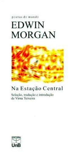 NA ESTACAO CENTRAL - POETAS DO MUNDO, livro de Joseph R. Morgan